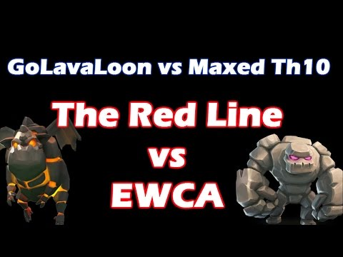 [The Red Line Vs EWCA] GoLavaLoon Vs Maxed Th10 - Clash Of Clans