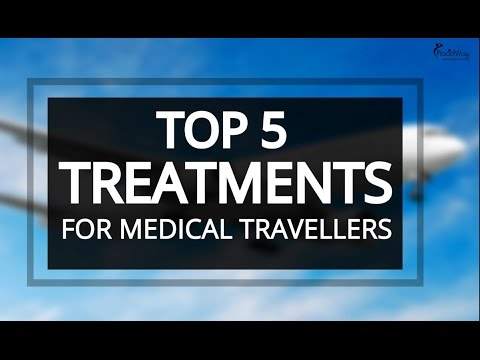 Top 5 Treatments for Medical Travellers   Medical Tourism Benefits