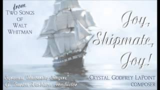 """Joy, Shipmate, Joy!"" | by Crystal Godfrey LaPoint | poem by Walt Whitman"