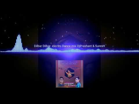 Dilbar Dilbar //electro Dance Mixs /djprashant & Dj Sk Suresh  /latest Bollywood Mix