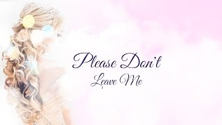 Download PLEASE DON'T LEAVE ME (IETT) MP3 song and Music Video