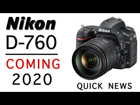 NIKON D760  What to Expect from Nikon D760 Camera?