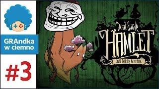 Don't Starve: Hamlet PL #3 | No kurde, Roc... DLACZEGO?!