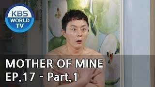 Mother of Mine   세상에서 제일 예쁜 내 딸 EP.17 - Part.1 [ENG, CHN, IND]