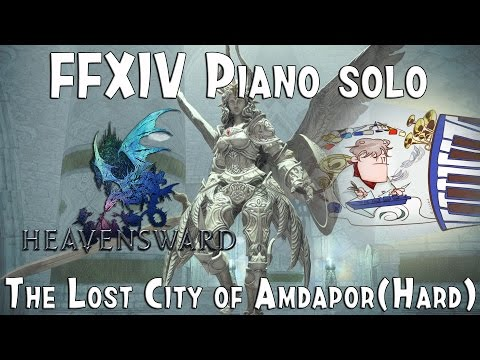 Final Fantasy XIV - The lost City of Amdapor (Hard mode) for piano  Arr by  Terry:D