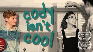 Cody Isn't Cool | Comedic Short Film (2019)