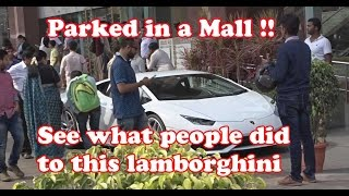 Parked Lamborghini in a Mall ? See what people do !! #64