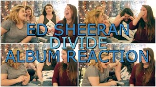 ED SHEERAN DIVIDE ALBUM | REACTION