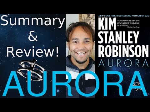 Aurora | by Kim Stanley Robinson | Summary and Review | Superb Sci-Fi