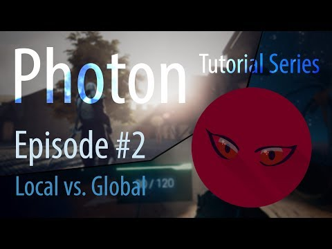 Photon Networking Tutorial Series EP#02 - Local vs. Global - Unity 5