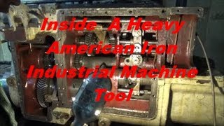 Inside a Heavy American Iron Industrial Machine Tool