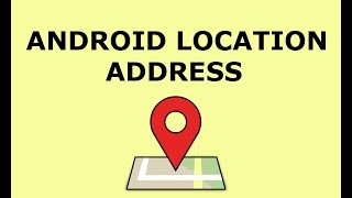 ANDROID LOCATION ADDRESS