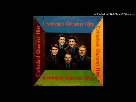 Greatest Gospel Hits LP - The Cathedral Quartet (1966) [Complete Album]