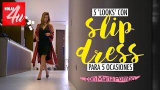5 'looks' con 'slip dress' para 5 ocasiones   'Lookbook' con María Pombo