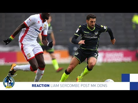 Reaction: Liam Sercombe Post MK Dons