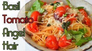 Basil Tomato Angel Hair Pasta Recipe - Vegan
