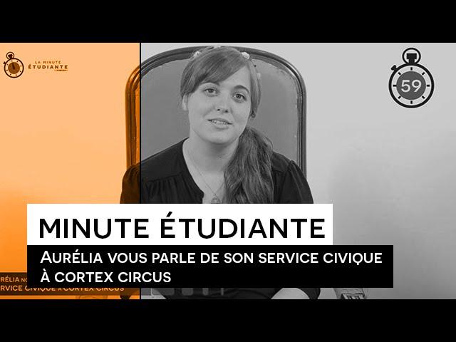 La Minute étudiante - Aurélia [Cortex Circus]
