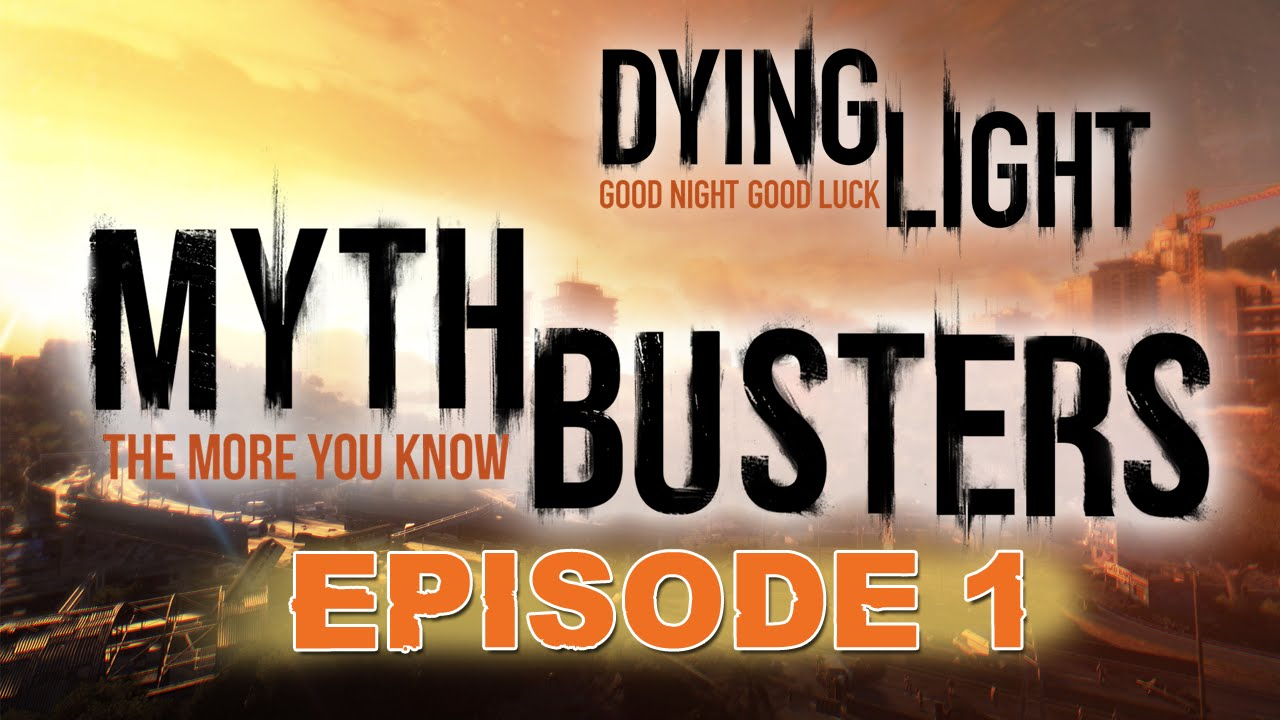 Dying light mythbusters episode 1 the more you know youtube malvernweather Images