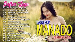 LAGU POP MANADO TERBARU FULL ALBUM 2021