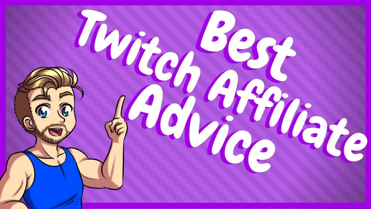 What To Do After Twitch Affiliate! - Twitch Affiliate Advice!