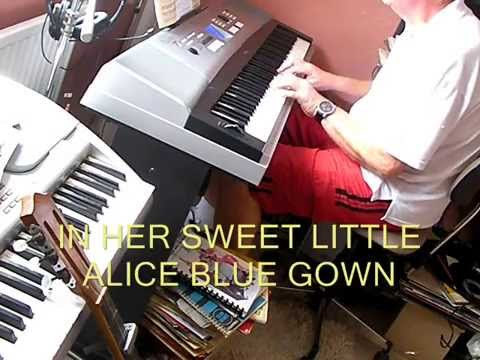 ALICE BLUE GOWN - A SONG FROM 1919 - WORDS AND MUSIC BY HARRY ...
