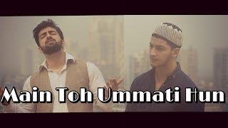 Download Main To Ummati Hoon | Danish & Dawar | Best naat |  original by junaid jamshed MP3 song and Music Video