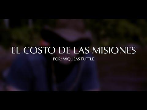 EL COSTO DE LAS MISIONES -  POR: MIQUEAS TUTTLE
