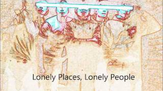 A Place Without Friends - Lonely Places, Lonely People MASTER VERSION!!!