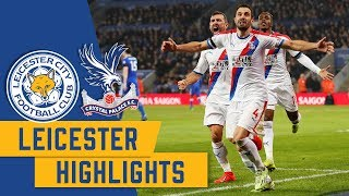 Leicester City 1-4 Crystal Palace   Match Highlights
