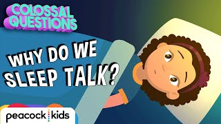 Why Do We Talk in Our Sleep? | COLOSSAL QUESTIONS