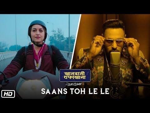 Download Lagu  Saans Toh Le Le  | Khandaani Shafakhana | Sonakshi Sinha | Varun S, Priyansh J,  Badshah & Rico Mp3 Free