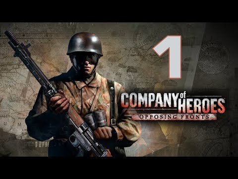 Прохождение Company of Heroes: Opposing Fronts #1 - Вольфхезе [Операция