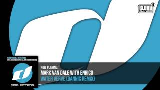 Mark Van Dale With Enrico - Water Verve (Dannic Remix) - OUT NOW!