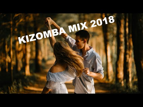 Kizomba Mix 2018 – The Best Kizomba Music For Happy Days