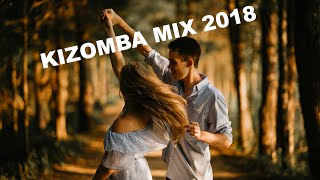 Kizomba Mix 2018 - The Best Kizomba Music For Happy Days