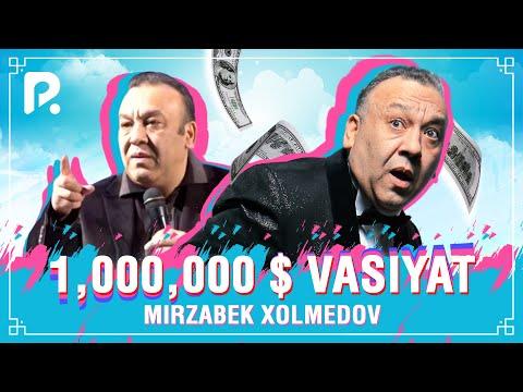 Mirzabek Xolmedov - 1.000.000 $ VASIYAT