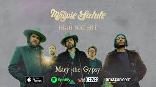 "The Magpie Salute ~ ""Mary The Gypsy"""
