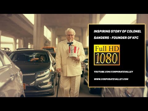 The Inspiring Story of Colonel Sanders - Founder of KFC