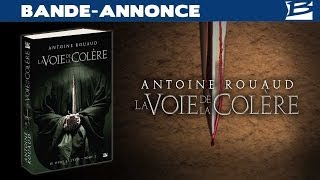 La Voie de la Colère d'Antoine Rouaud : bande-annonce