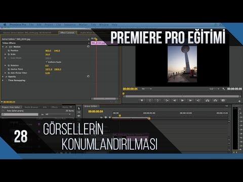 Premiere Pro Eğitimi 28 - Görsellerin Konumlandırılması