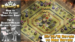 Clash of Clans: How to 3-star Attack on TH11 Ring-type Base Design | Non-max vs Max Royals
