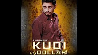 "New Punjabi Songs | ""KUDI vs DOLLAR"" 