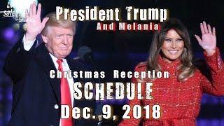 President Trump and Melania's Xmas Schedule for Sun. Dec. 9, 2018