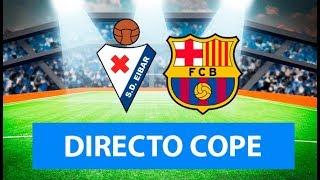 (SOLO AUDIO) Directo del Eibar 2-2 Barcelona en Tiempo de Juego COPE