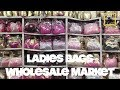 Cheapest Ladies Bags Market ( LADIES CLUTCHES, SIDEBAGS, HANDBAGS AND MUCH MORE) SADAR BAZAR