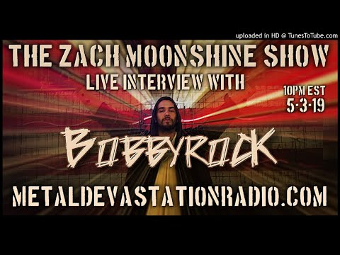 Bobbyrock  - Interview 2019 - The Zach Moonshine Show
