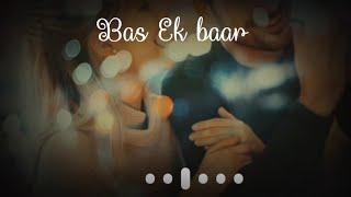 Main To Bas Ek Baar Tumko WhatsApp Status   Love Romantic Whatsapp status   Abhay editor