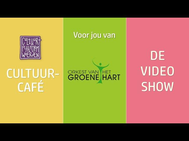 afl. 30 - week 39 - Orkest van het Groene Hart - CULTUURCAFÉ - DE VIDEO SHOW