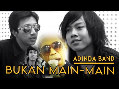 Free Download Adinda Band - Bukan Main-main [official Music Video Clip] Mp3 dan Mp4
