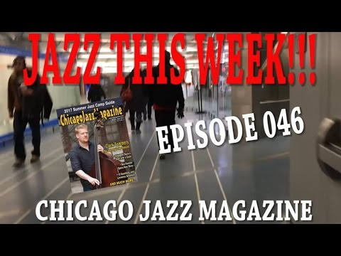 JAZZ THIS WEEK!!! EPISODE 046 - GREEN MILL, 210 LIVE MUSIC LOUNGE, CHI-TOWN JAZZ FEST  and more...